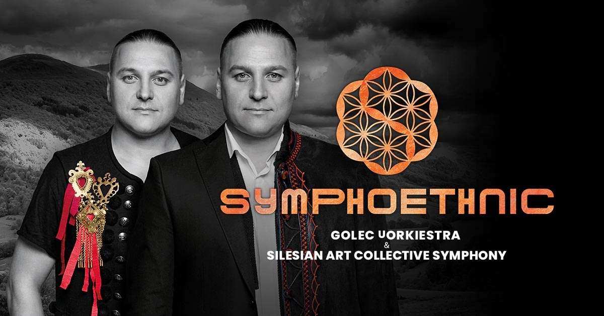 SYMPHOETHNIC GOLEC uORKIESTRA & SILESIAN ART COLLECTIVE