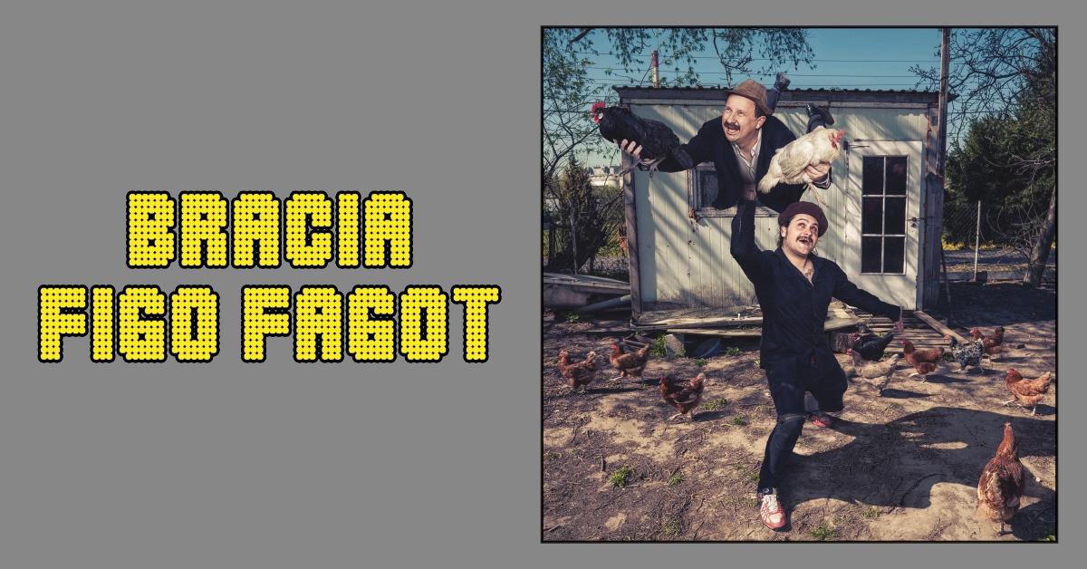 Bilety BRACIA FIGO FAGOT, 08.11.2019 Zielona Gra | maletas-harderback.com